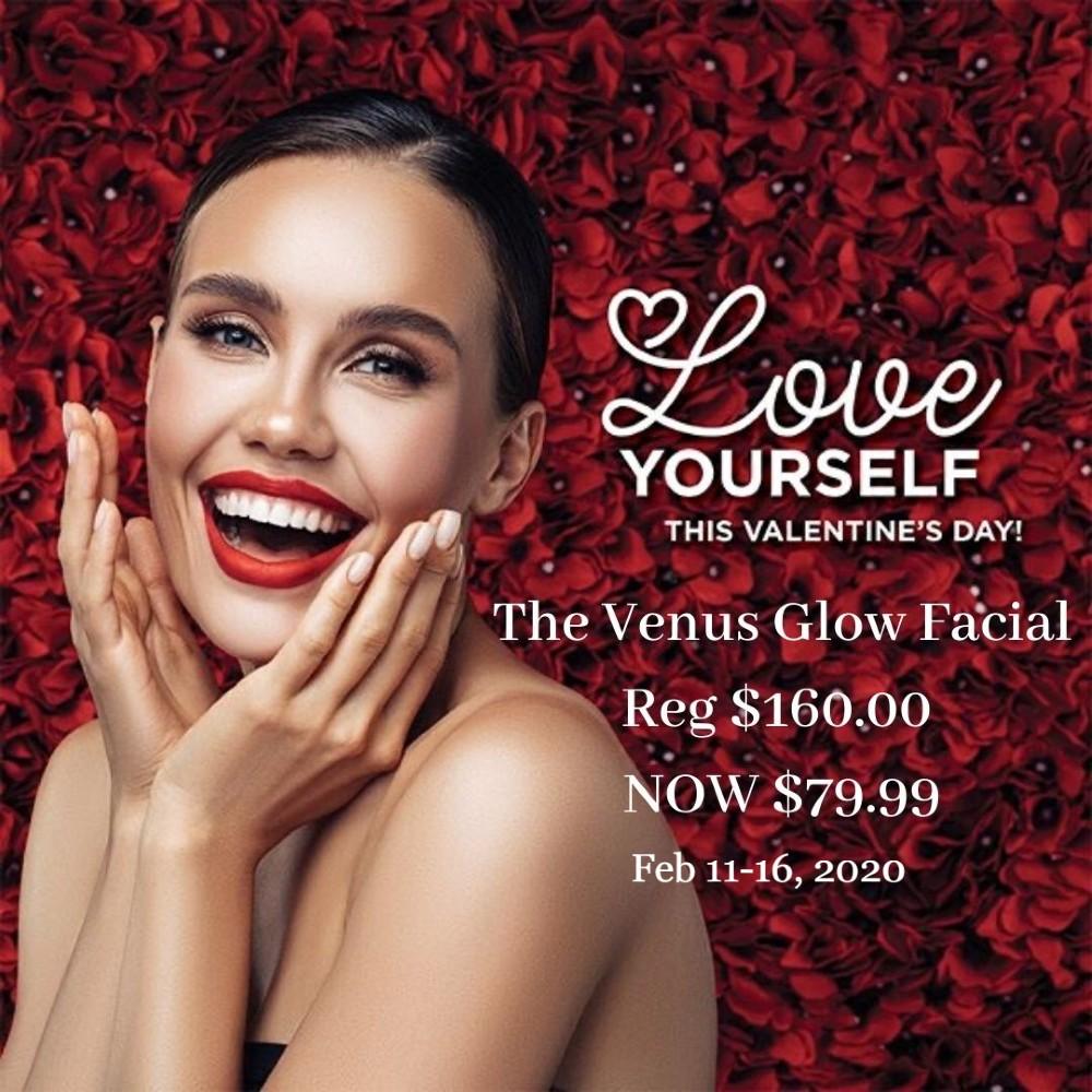 Valentine's Venus Glow Special! Feb 11 - 17, 2020